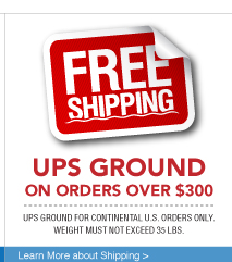 Free Shipping - UPS Ground on Orders Over $300